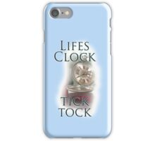 TIME, LIFE, CLOCK, Lifes Clock, tick tock, times running out iPhone Case/Skin
