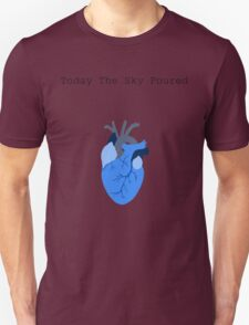 Today The Sky Poured Unisex T-Shirt