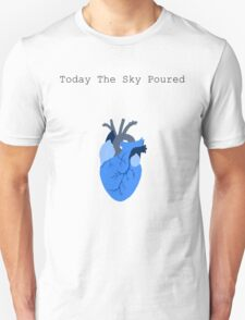 Today The Sky Poured T-Shirt