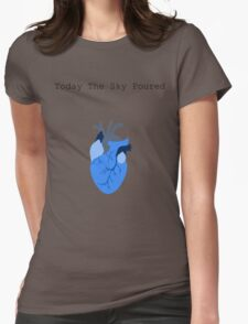 Today The Sky Poured Womens Fitted T-Shirt