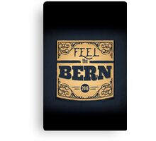 Feel the Bern - Bernie Sanders - 2016 Election Canvas Print