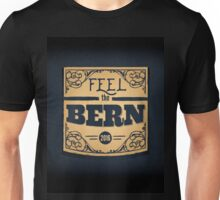 Feel the Bern - Bernie Sanders - 2016 Election Unisex T-Shirt