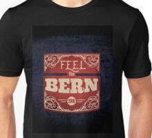 Feel the Bern – Bernie Sanders – 2016 Election Unisex T-Shirt