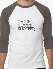 DECIDE COMMIT SUCCEED . Men's Baseball ¾ T-Shirt