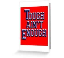 MMA, TOUGH, Tough Ain't Enough, Fitness, Fit, Training, Get tough! Exercise, Boxing, Karate, Kung fu, MMA, Greeting Card