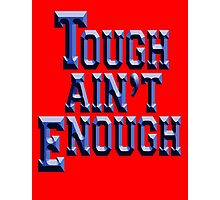 MMA, TOUGH, Tough Ain't Enough, Fitness, Fit, Training, Get tough! Exercise, Boxing, Karate, Kung fu, MMA, Photographic Print