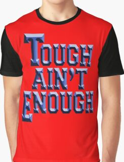 MMA, TOUGH, Tough Ain't Enough, Fitness, Fit, Training, Get tough! Exercise, Boxing, Karate, Kung fu, MMA, Graphic T-Shirt