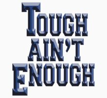 MMA, TOUGH, Tough Ain't Enough, Fitness, Fit, Training, Get tough! Exercise, Boxing, Karate, Kung fu, MMA, Kids Tee
