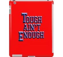 MMA, TOUGH, Tough Ain't Enough, Fitness, Fit, Training, Get tough! Exercise, Boxing, Karate, Kung fu, MMA, iPad Case/Skin
