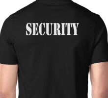SECURITY, BAR STAFF, BOUNCERS, STAFF, DOOR, DOOR MEN, PATROL Unisex T-Shirt