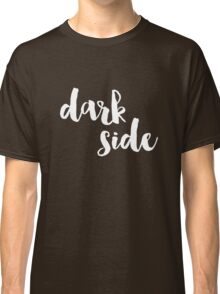 Dark Side (Version 1) Classic T-Shirt