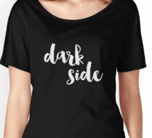 Dark Side (Version 1) Women's Relaxed Fit T-Shirt