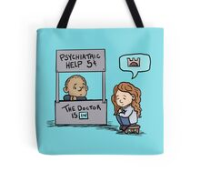 the doctor is in Tote Bag