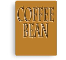 COFFEE, Coffee Bean, Caffeine, Wake up & smell the coffee! Canvas Print
