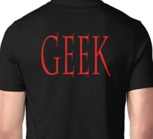 GEEK, any smart person with an obsessive interest. RED on Black Unisex T-Shirt