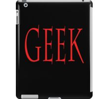 GEEK, any smart person with an obsessive interest. RED on Black iPad Case/Skin