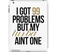 I Got 99 Problems iPad Case/Skin