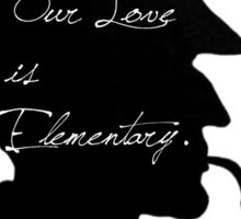 Our Love is Elementary  Sticker