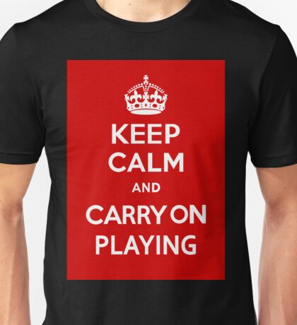 Keep Calm and Carry On Playing Unisex T-Shirt