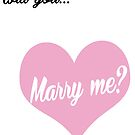 Will you ...Marry me? by TeapotMysteries