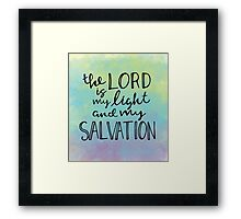 The Lord Is My Light And My Salvation Framed Print