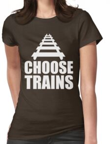Choose Trains Trainspotter T Shirt Womens Fitted T-Shirt
