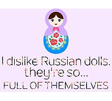 Russian Doll Pun Photographic Print