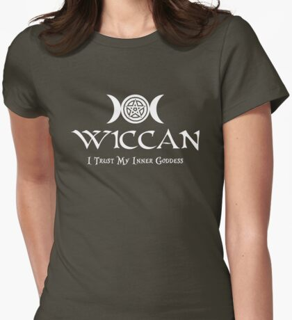 Wiccan -- Trust Your Inner Goddess Womens Fitted T-Shirt