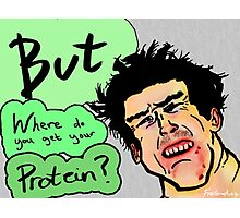 Where do you get your protein? Photographic Print