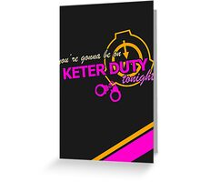Keter Duty Greeting Card