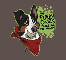 The Furry Ones Take All My Money Unisex T-Shirt