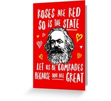 Roses Are Red So Is The State Let Us Be Comrades Because You Are Great Greeting Card