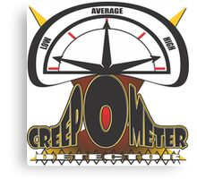 Creep O Meter #2 Canvas Print