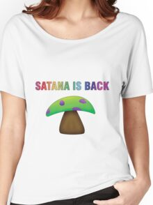 Satana is Back Women's Relaxed Fit T-Shirt