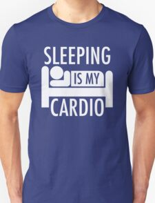 Sleeping Is My Cardio T-Shirt