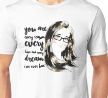 You are every reason Unisex T-Shirt