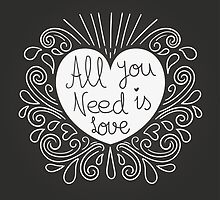 All You Need Is Love by Orce