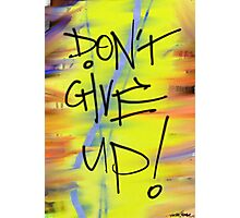 Don't Give Up! Photographic Print