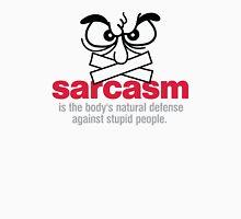 Sarcasm is self-defense against idiots! Unisex T-Shirt