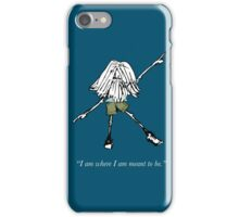 I am where I am meant to be iPhone Case/Skin