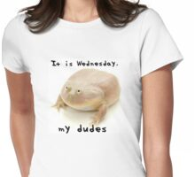 It Is Wednesday My Dudes Womens Fitted T-Shirt