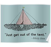 Just get out of the tent Poster