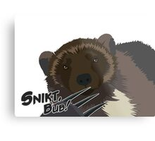 Quotes and quips - snikt, bub Metal Print