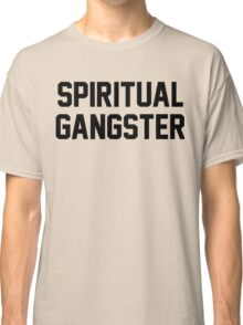 Spiritual Gangster - Black Text Classic T-Shirt