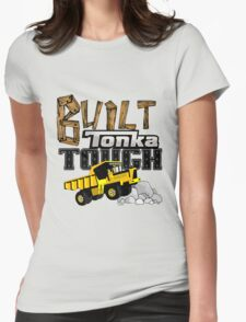 Built Tonka Tough Womens Fitted T-Shirt