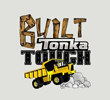 Built Tonka Tough Unisex T-Shirt