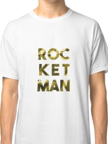ROCKET MAN Classic T-Shirt