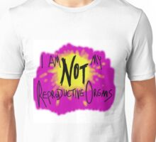 I am Not My Reproductive Organs Unisex T-Shirt