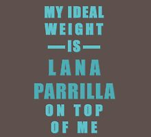 My Ideal Weight is Lana Parrilla On Top of Me T-Shirt