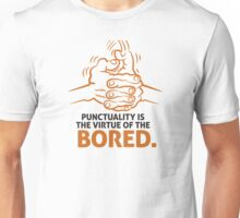 Punctuality is something for bored people! Unisex T-Shirt